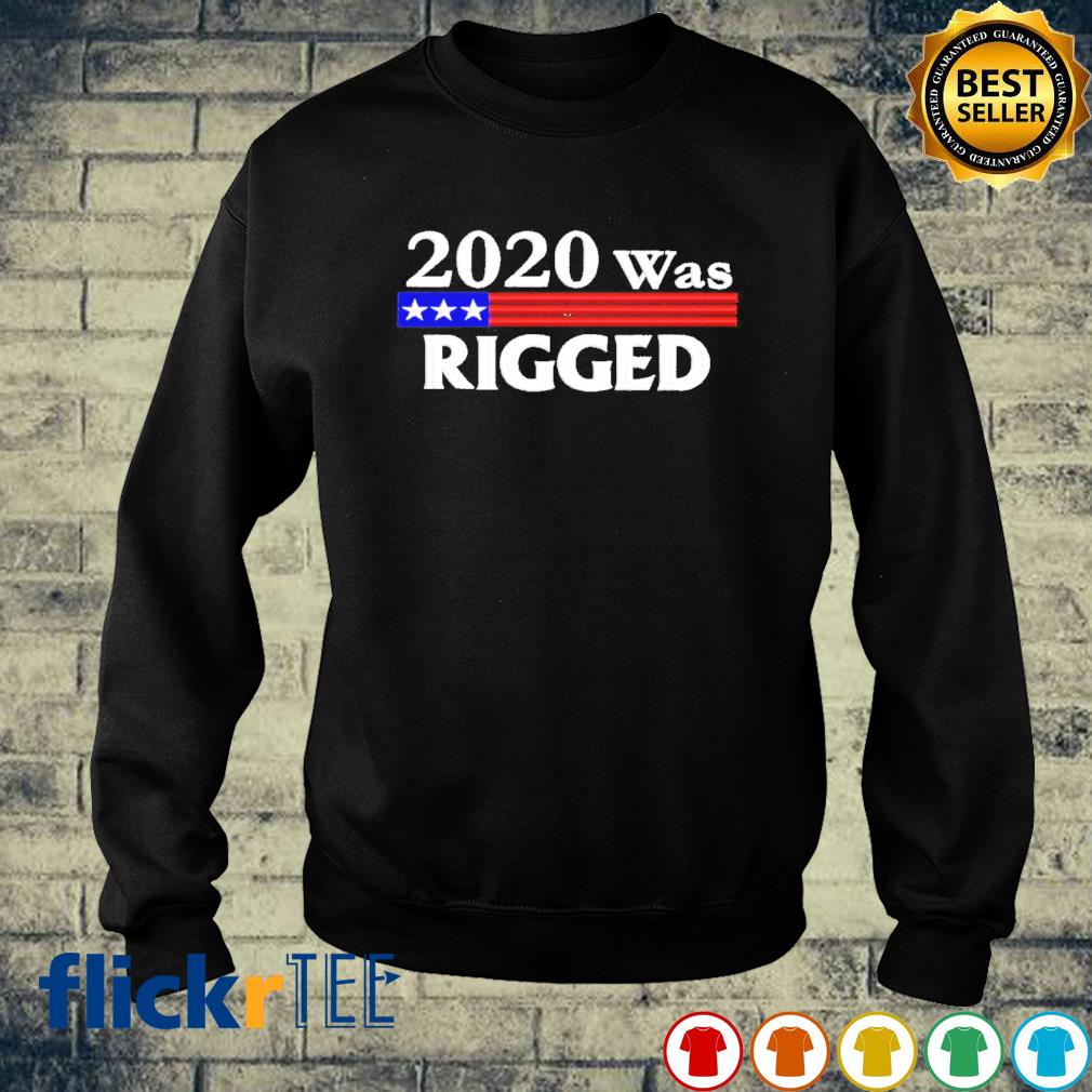 2020 was rigged s sweater