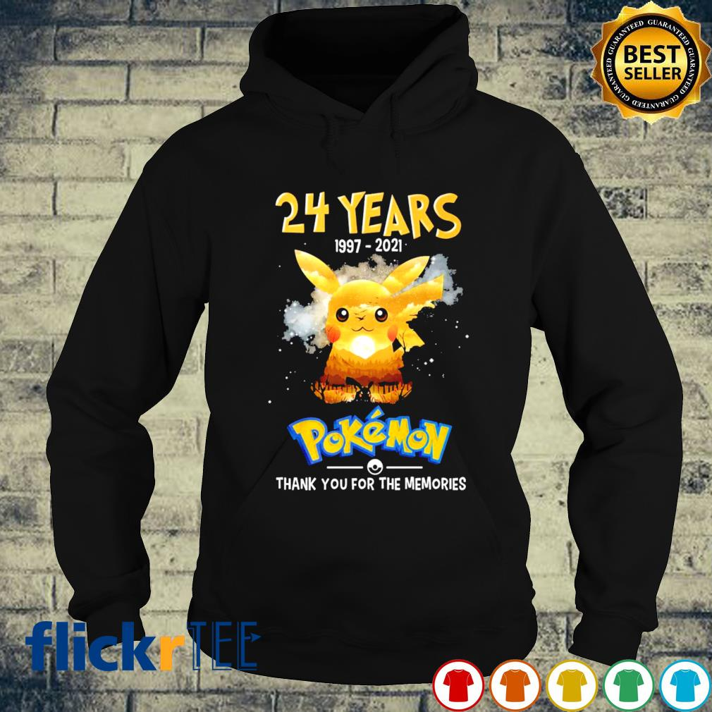 24 years of Pokemon 1997 2021 thank you for the memories s hoodie