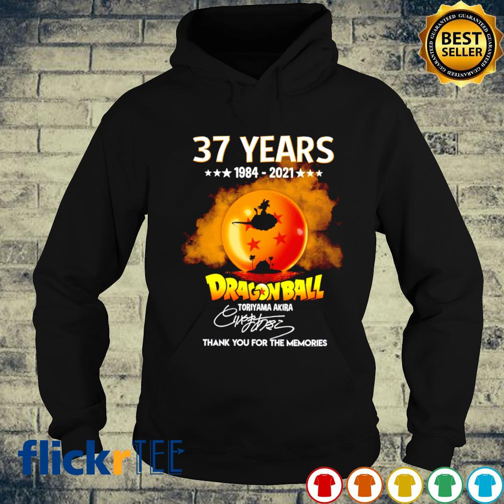 37 years of Dragon Ball 1984 2021 thank you for the memories s hoodie