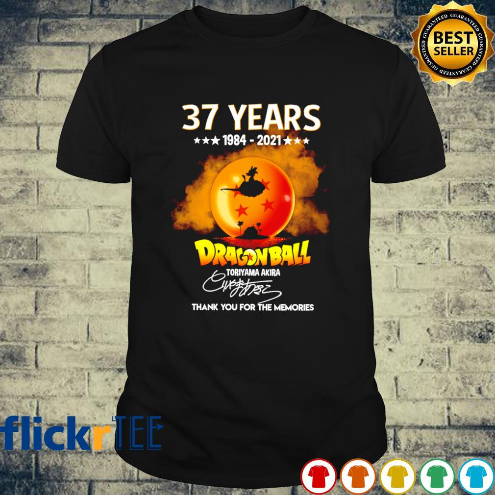 37 years of Dragon Ball 1984 2021 thank you for the memories shirt