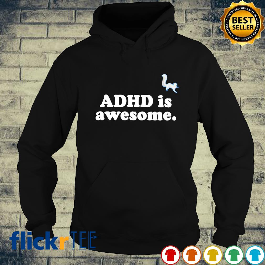 ADHD is awesome s hoodie