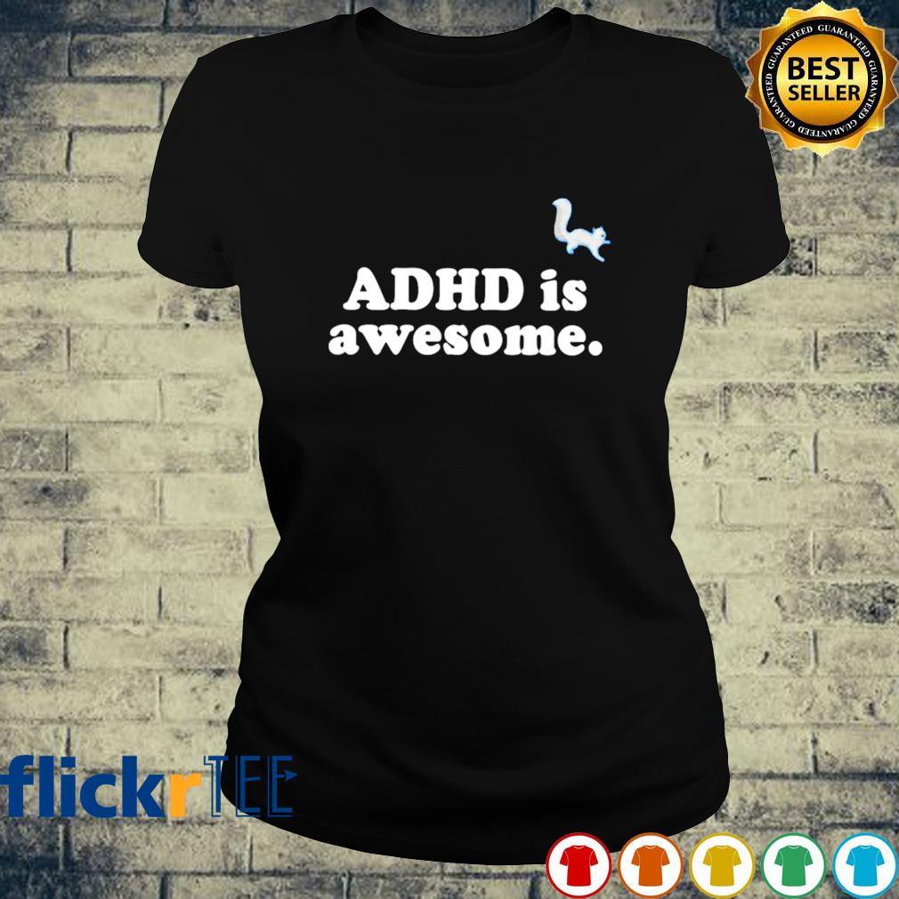 ADHD is awesome s ladies-tee