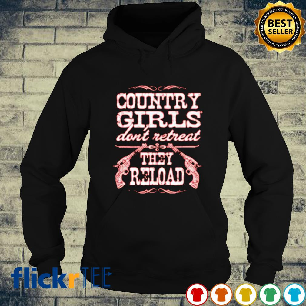 Country girls don't retreat they reload s hoodie