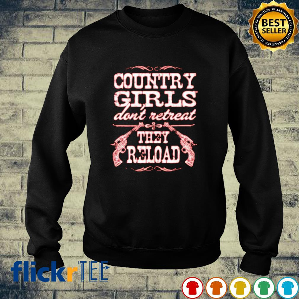 Country girls don't retreat they reload s sweater