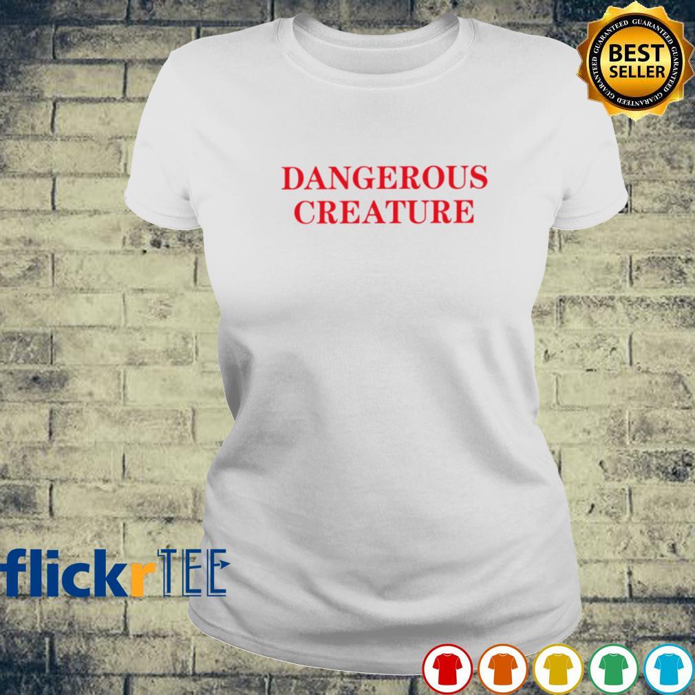 Dangerous creature s ladies-tee