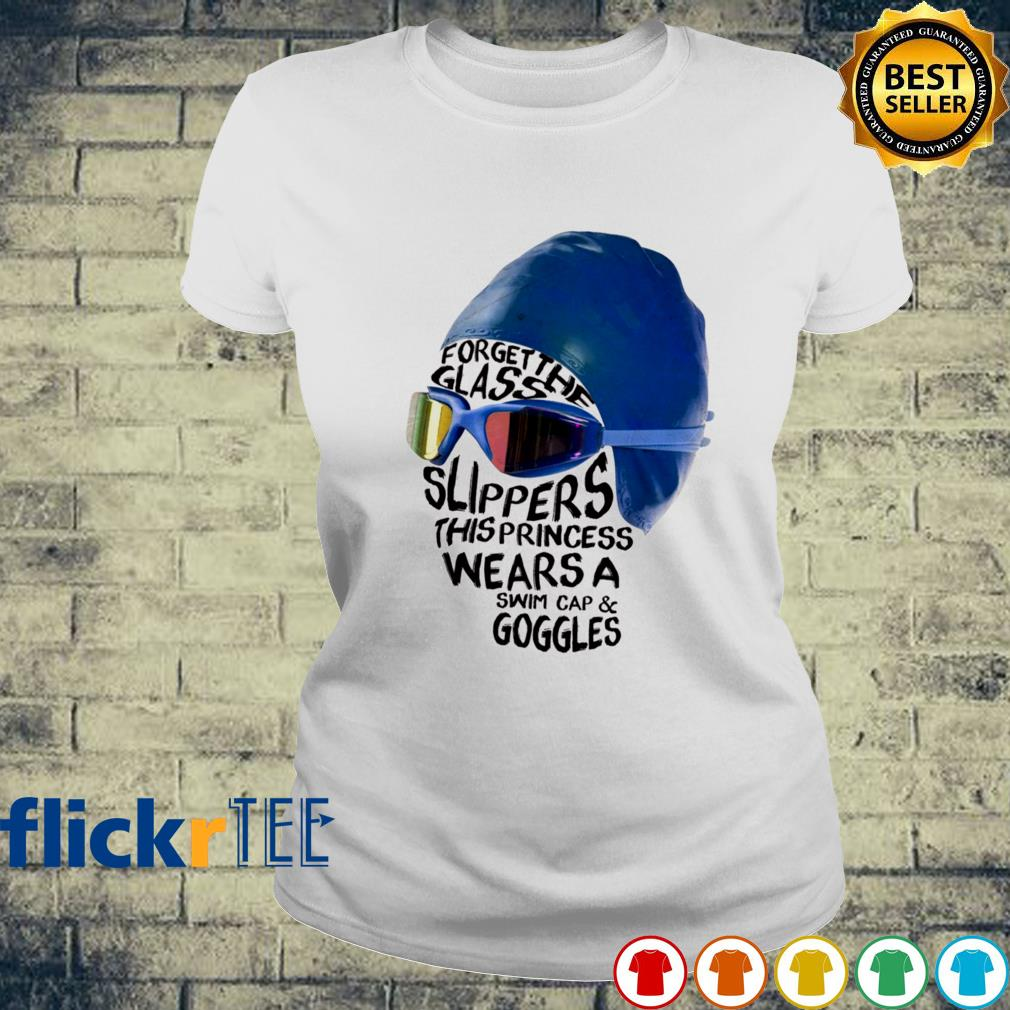 Forget the glass slippers this princess wears a swim cap and goggles s ladies-tee
