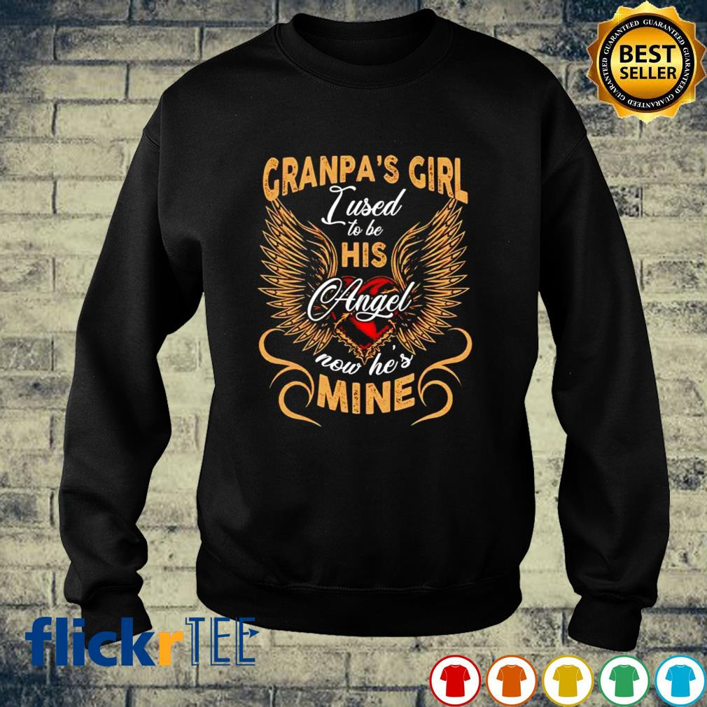 Granpa's girl I used to be his Angel now he's mine s sweater