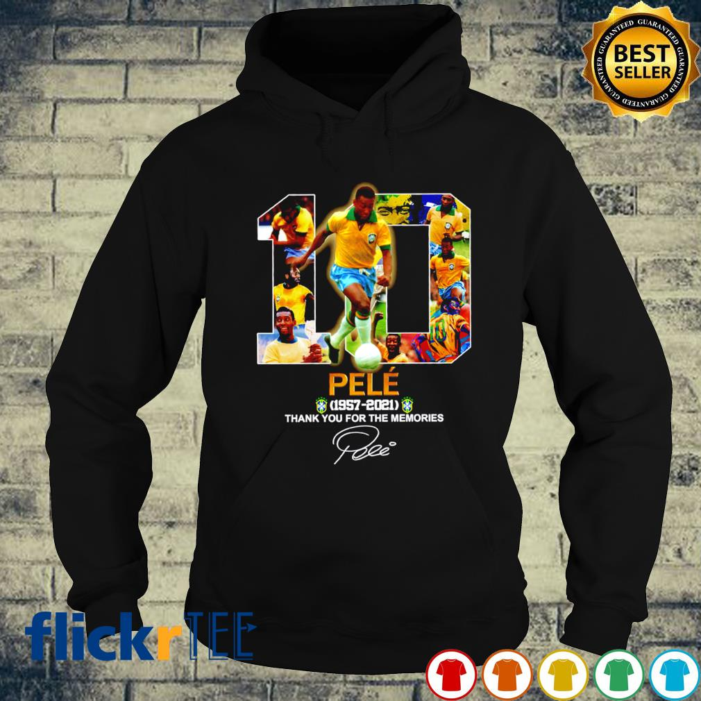 Pele 1957 2021 thank you for the memories s hoodie