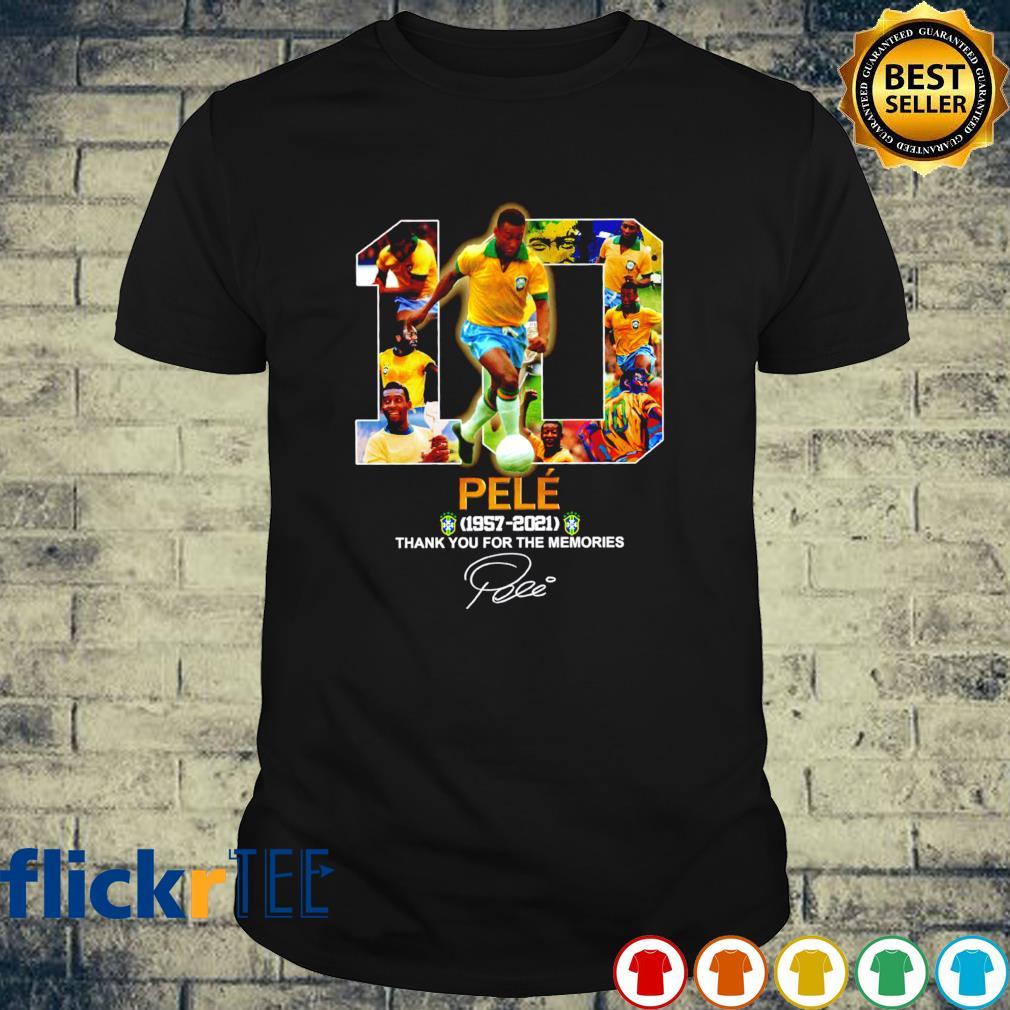 Pele 1957 2021 thank you for the memories shirt