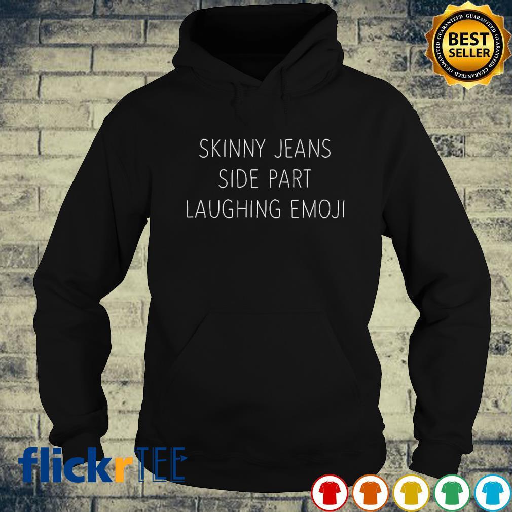 Skinny Jeans side part laughing emoji s hoodie