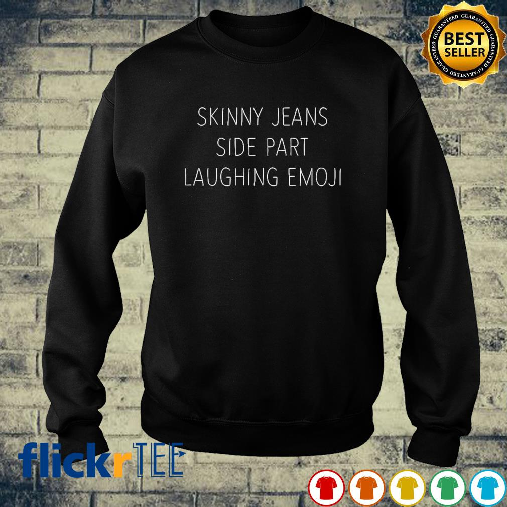 Skinny Jeans side part laughing emoji s sweater