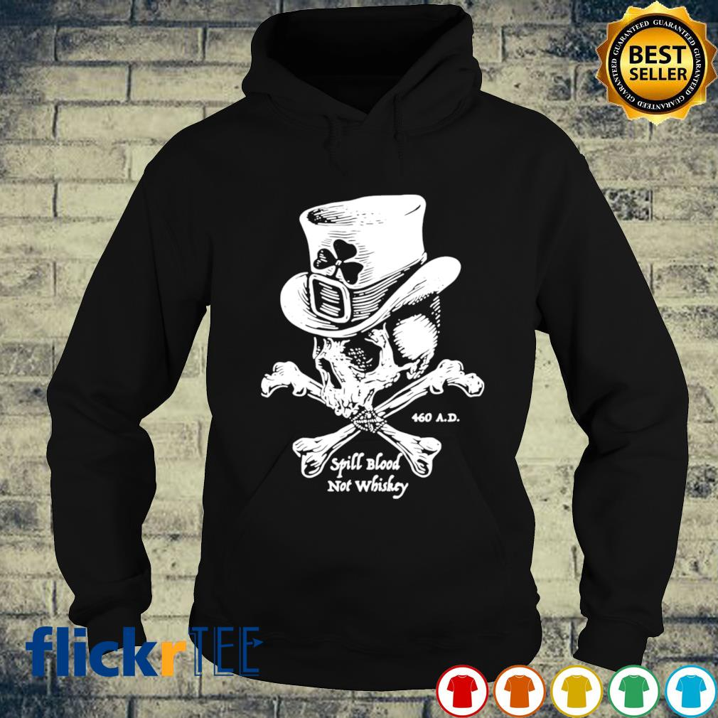 Skull spill blood not whiskey s hoodie