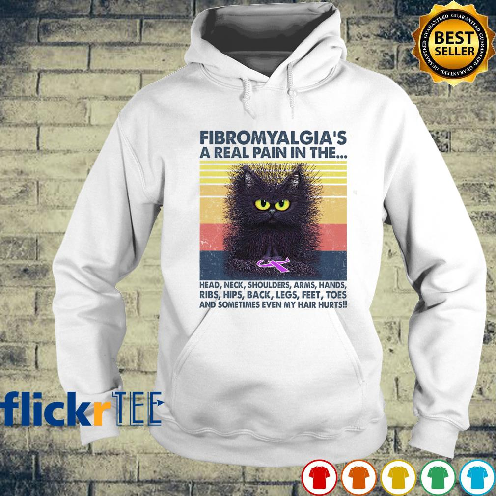 Black cat Fibromyalgia a real pain in the body and sometimes even my hair hurts vintage s hoodie