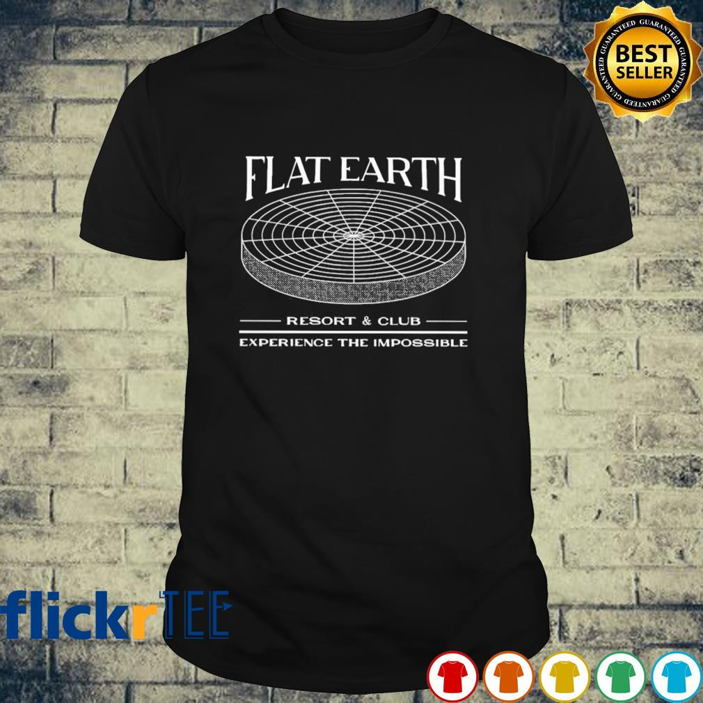 Flat earth resort and club experience the impossible shirt
