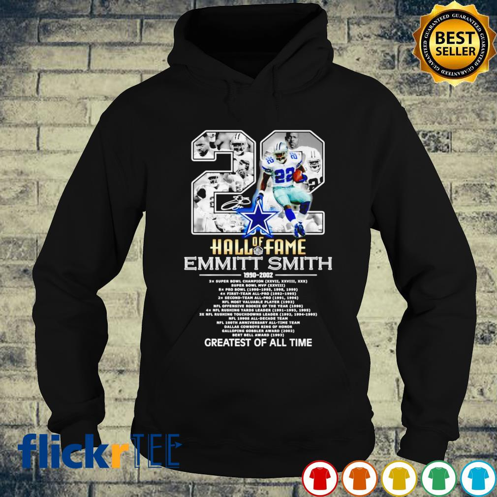 Hall of Fame 22 Emmitt Smith 1990 2002 greatest of all time s hoodie