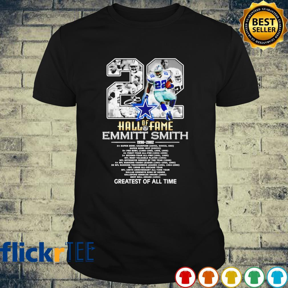 Hall of Fame 22 Emmitt Smith 1990 2002 greatest of all time shirt