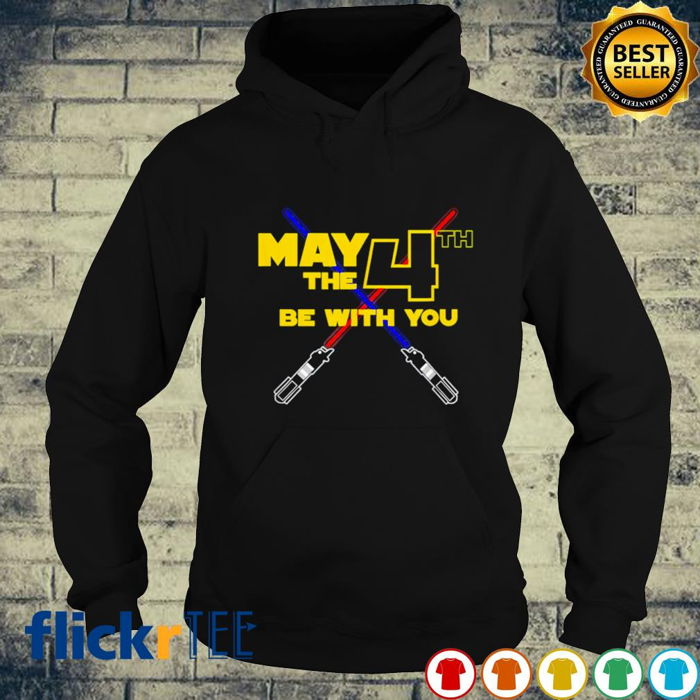 May the fourth 4th be with you lightsaber s hoodie
