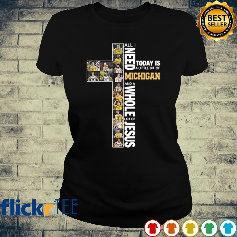All I need today is a little bit of Michigan and a whole lot of Jesus s ladies-tee