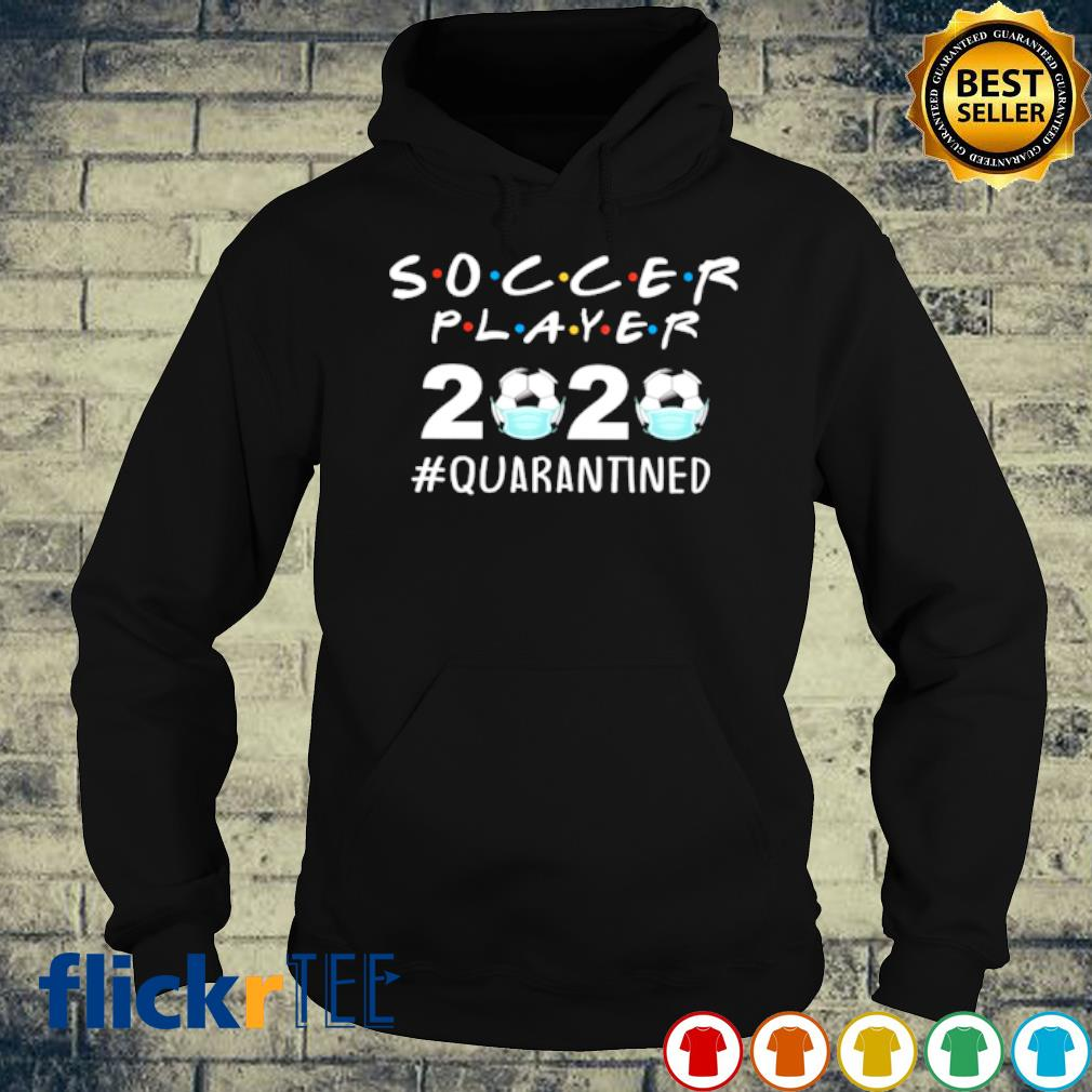 Soccer Player 2020 Quarantined s hoodie