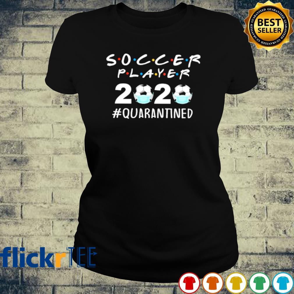 Soccer Player 2020 Quarantined s ladies-tee