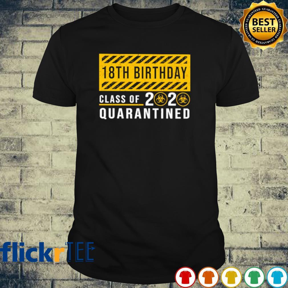 18th Birthday class of 2020 quarantined shirt