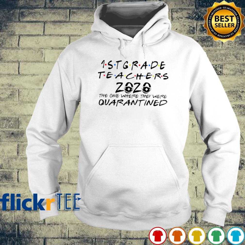 1st Grade Teachers 2020 the one where they were quarantined s hoodie