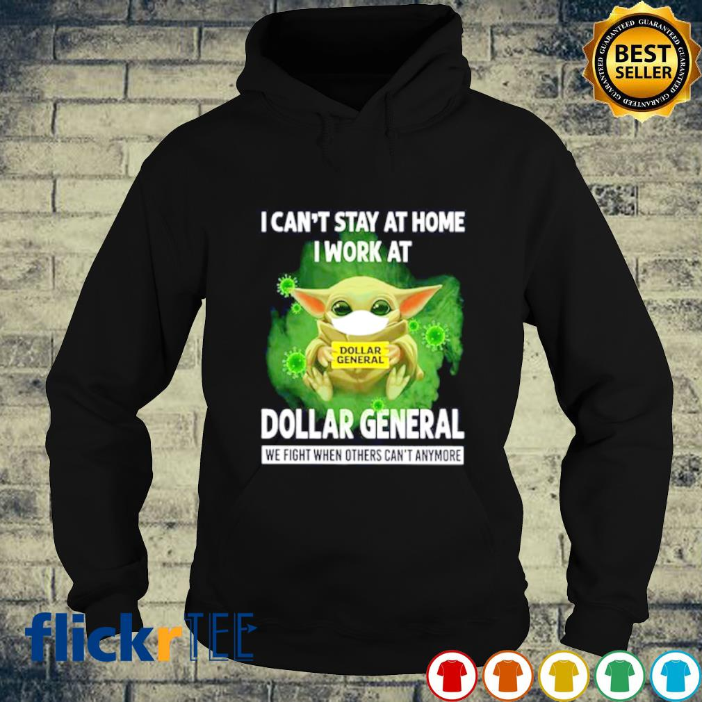Baby Yoda facemask I can't stay at home I work at Dollar General s hoodie