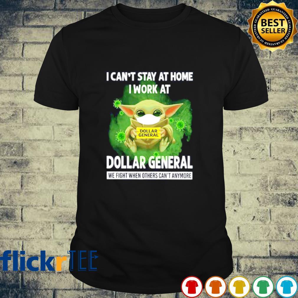 Baby Yoda facemask I can't stay at home I work at Dollar General shirt