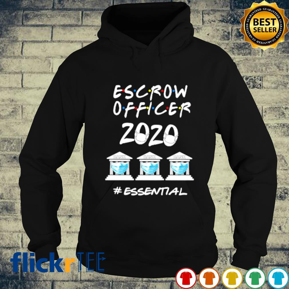 Escrow Officer 2020 facemask essential s hoodie