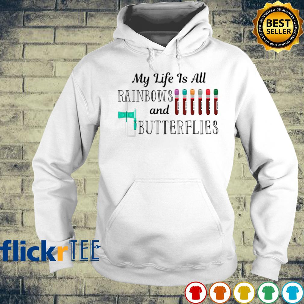 My life is all rainbows and butterflies s hoodie