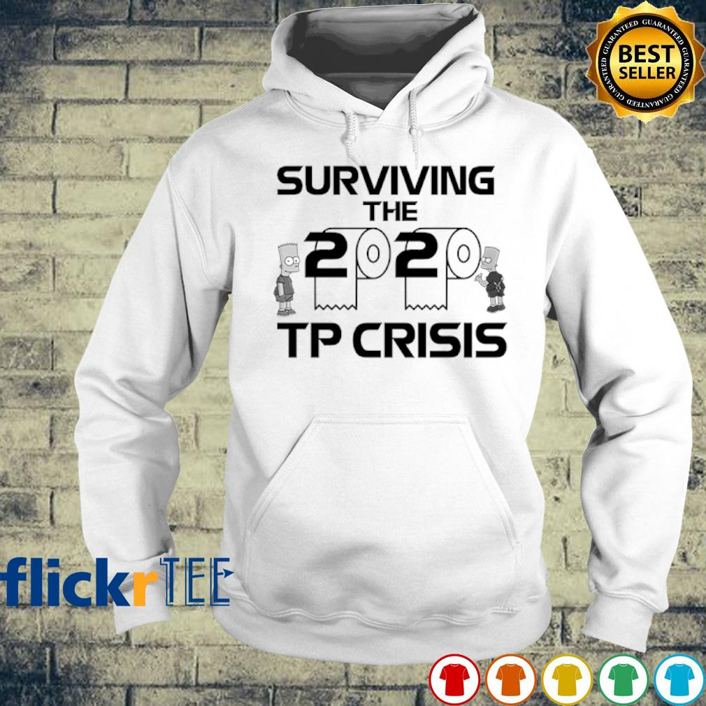 Toilet Paper surviving the 2020 TP Crisis s hoodie