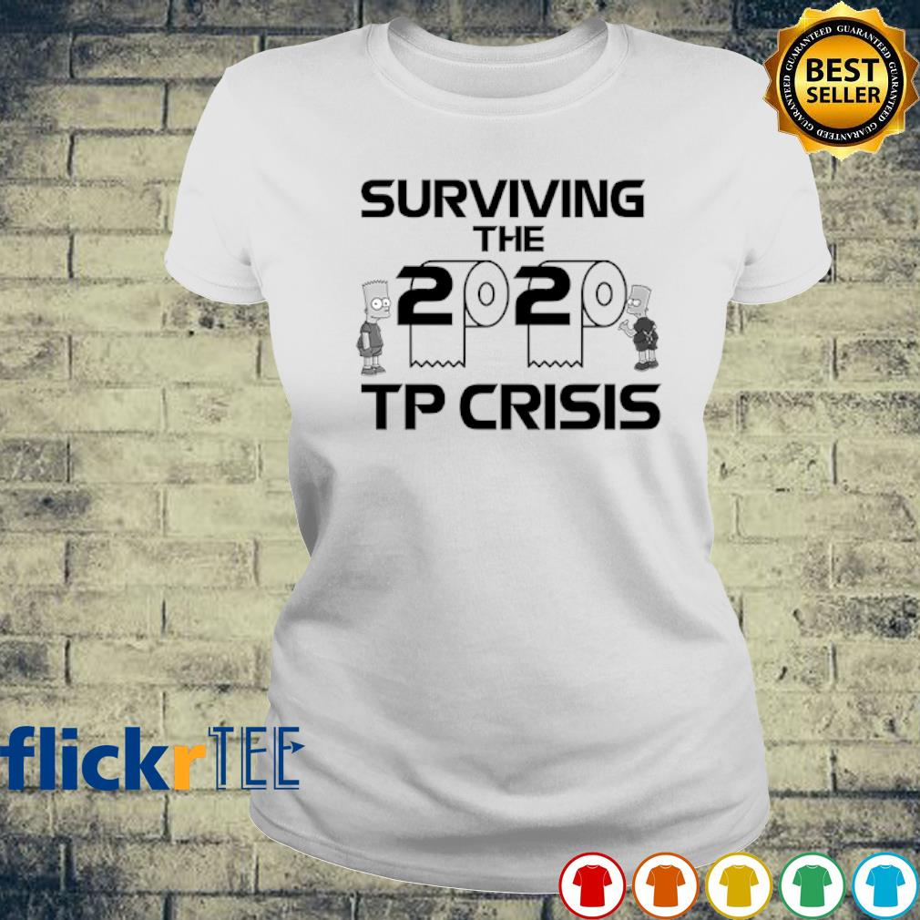 Toilet Paper surviving the 2020 TP Crisis s ladies-tee