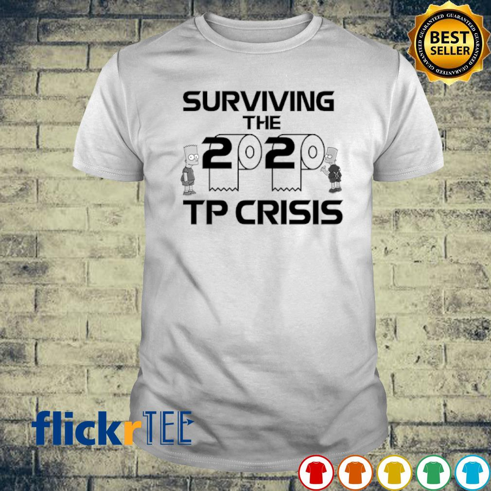 Toilet Paper surviving the 2020 TP Crisis shirt