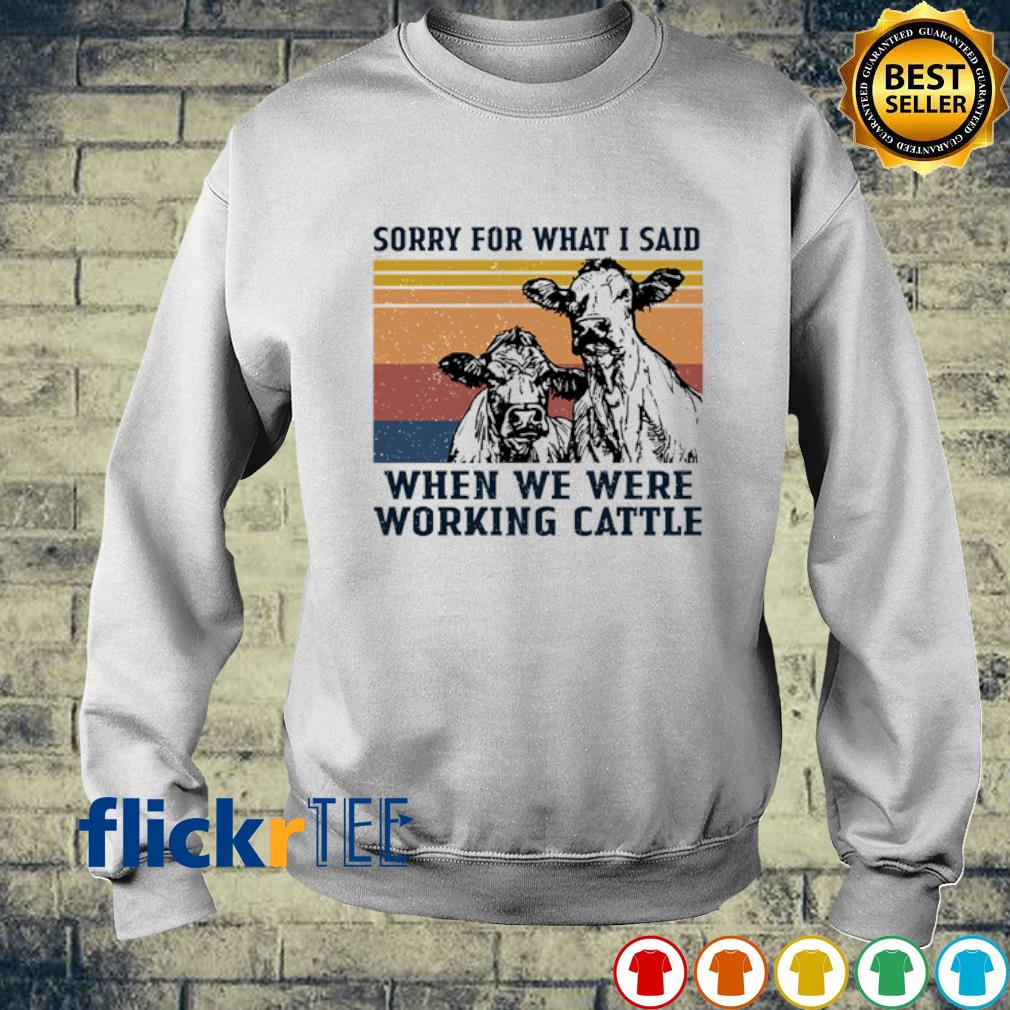 Cow sorry for what I said when we were working cattle vintage s sweater