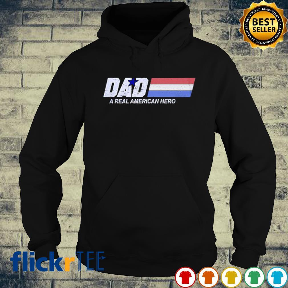 Dad a real American hero s hoodie