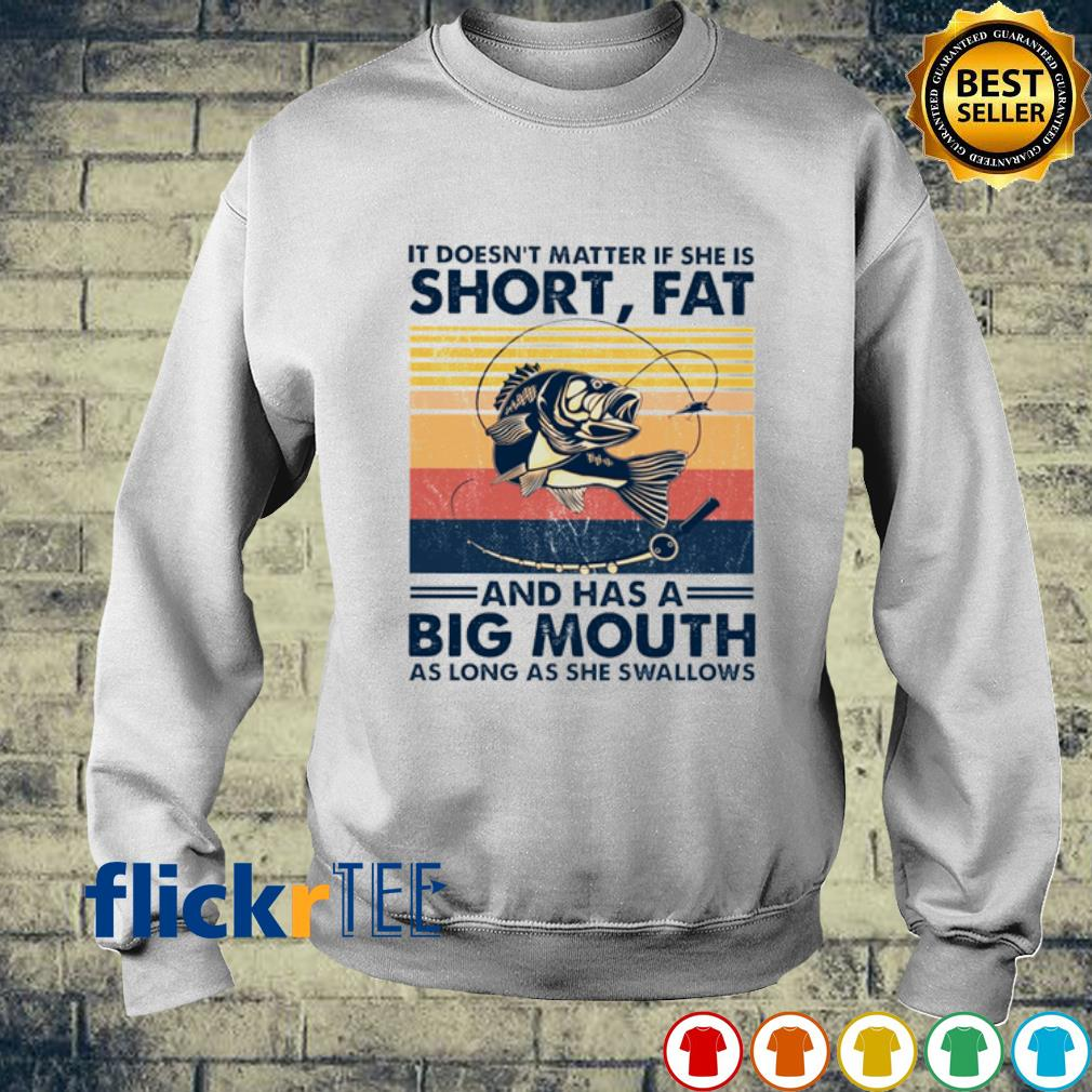 Fishing it doesn't matter if she is short fat and has a big mouth vintage s sweater