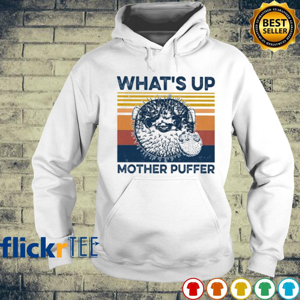 Pufferfish What's Up Mother Puffer vintage s hoodie