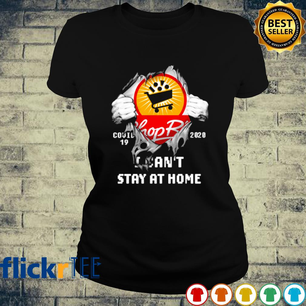 ShopRite inside me Covid-19 I can't stay at home s ladies-tee
