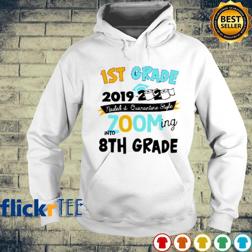 1st Grade 2019 2020 zooming into 8th grade s hoodie
