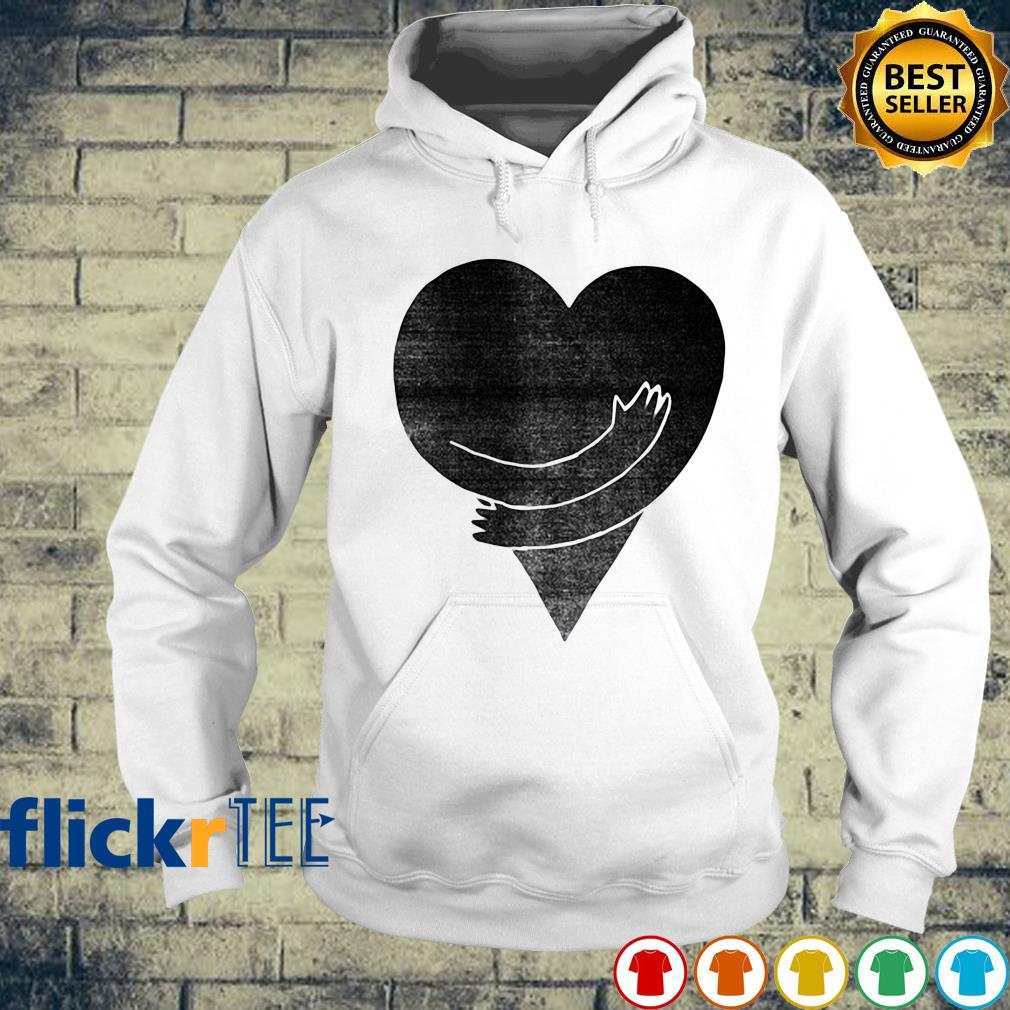 Heart Hug Yourself Love s hoodie