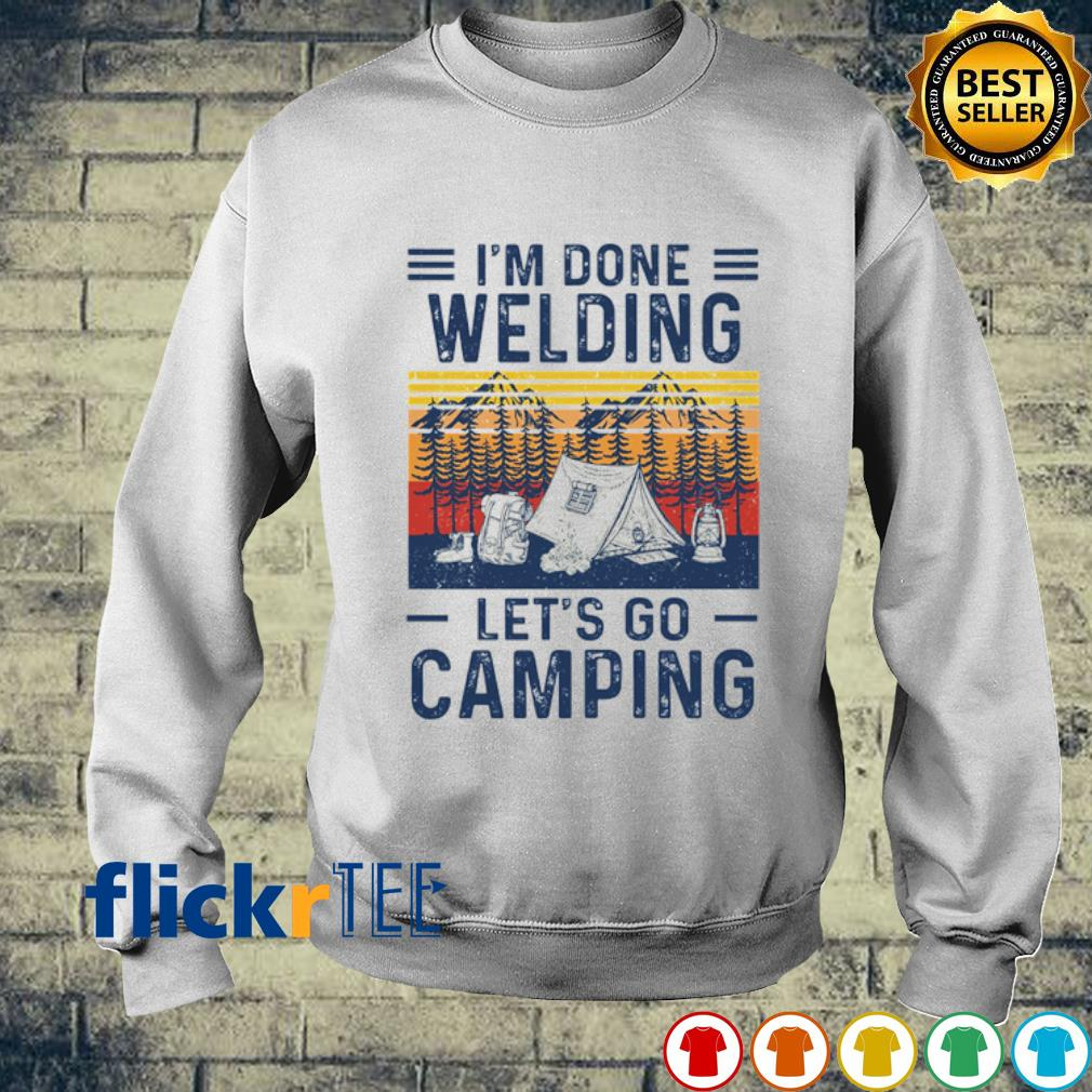 I'm done welding let's go camping vintage s sweater