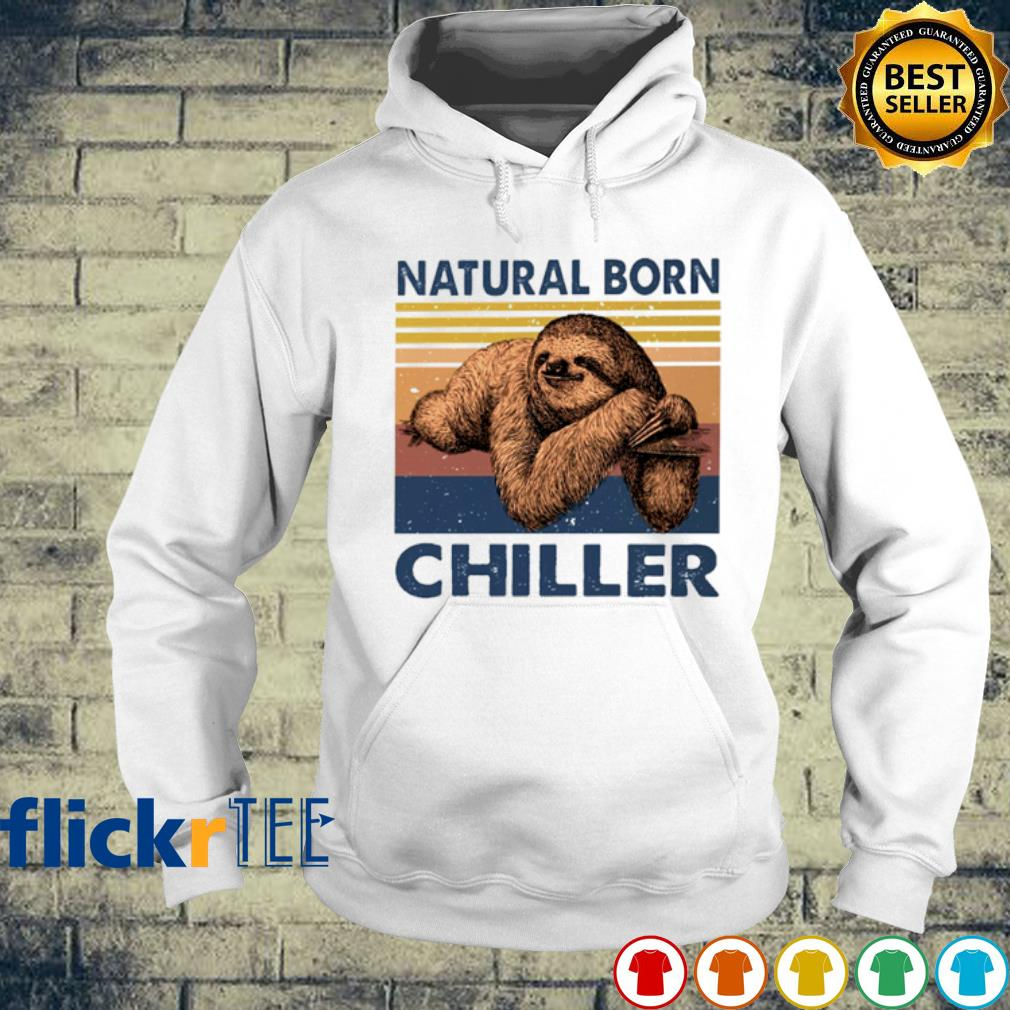 Sloth Natural born chiller vintage s hoodie