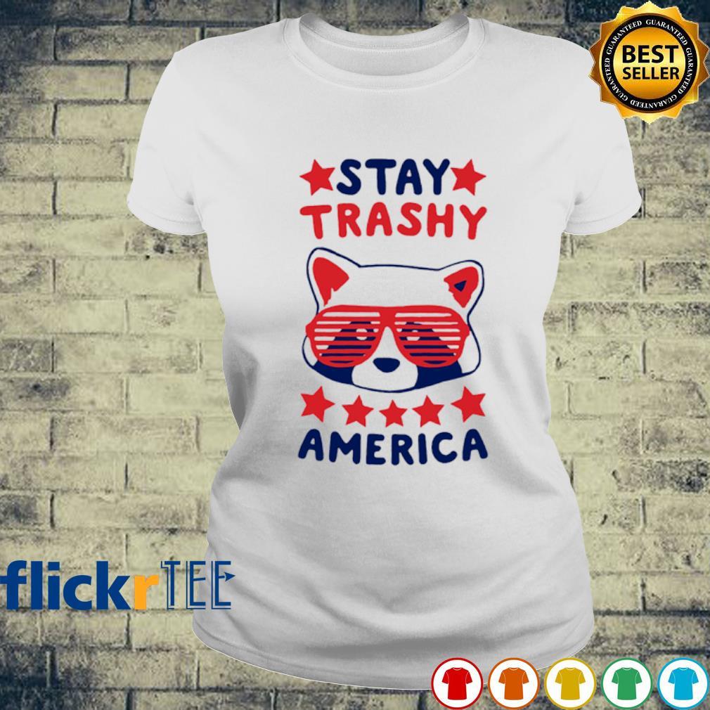 Stay Trashy America s ladies-tee