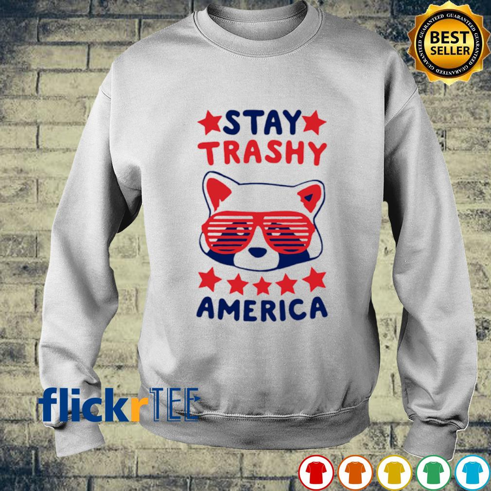 Stay Trashy America s sweater