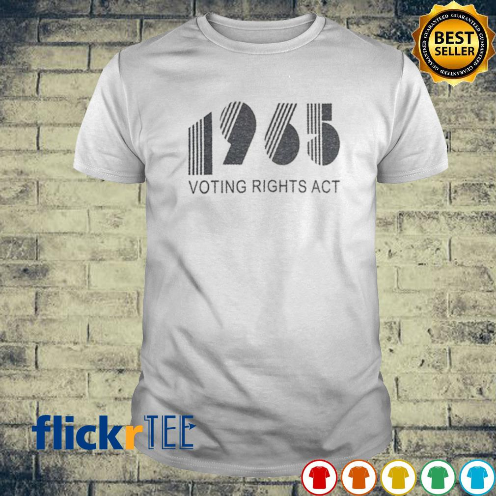 1965 voting rights act shirt