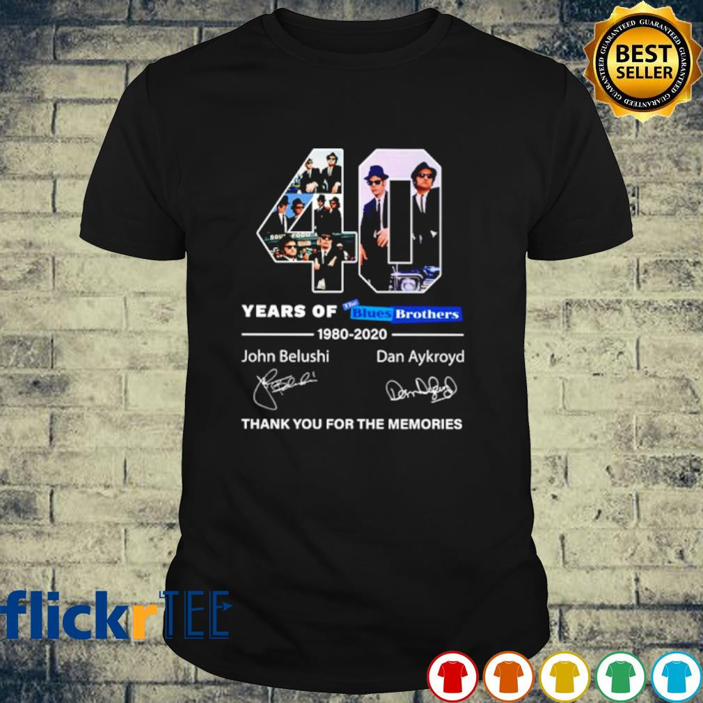 40 years of Blues Brothers 1980 2020 thank you for the memories shirt