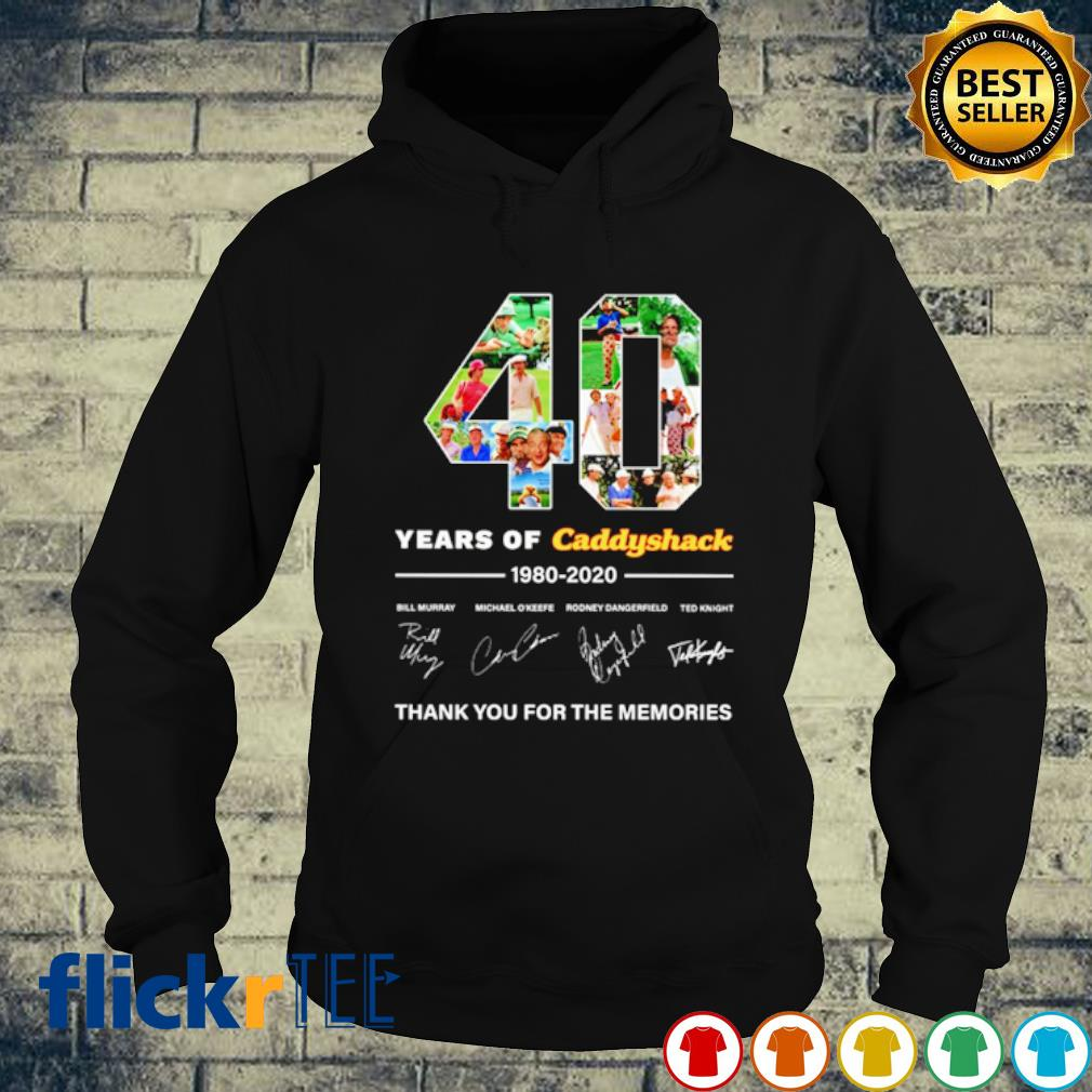 40 years of Caddyshack 1980 2020 thank you for the memories s hoodie