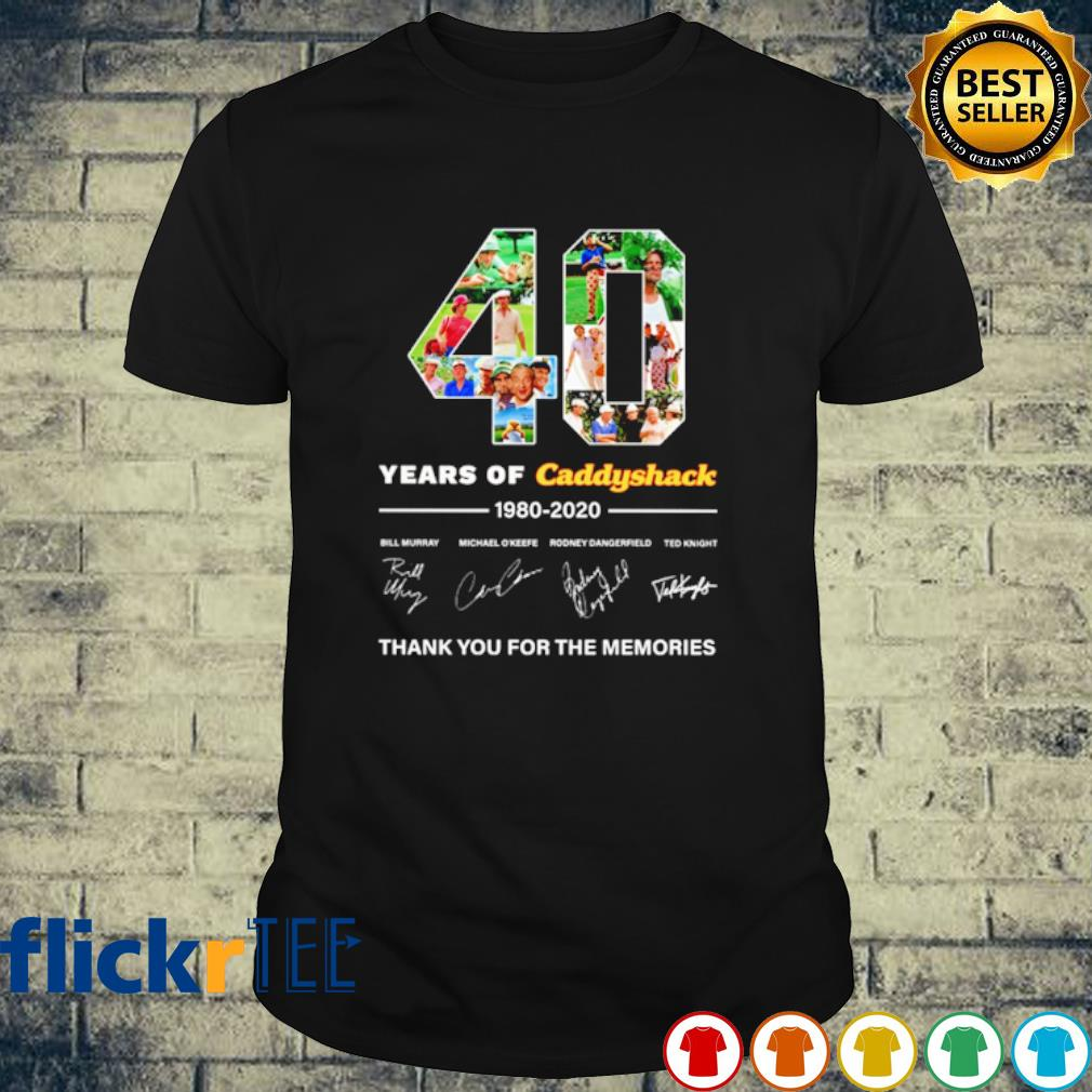 40 years of Caddyshack 1980 2020 thank you for the memories shirt