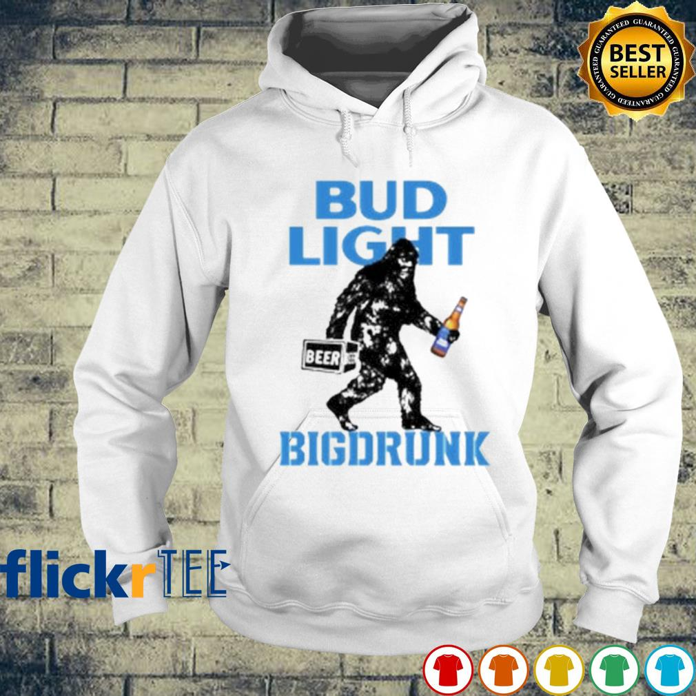 Bigfoot Bud Light big drunk s hoodie