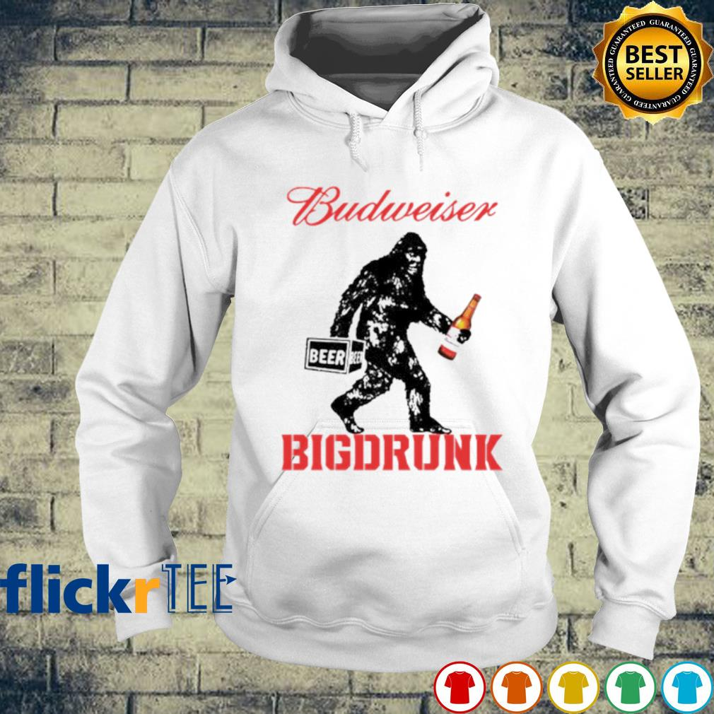Bigfoot Budweiser big drunk s hoodie